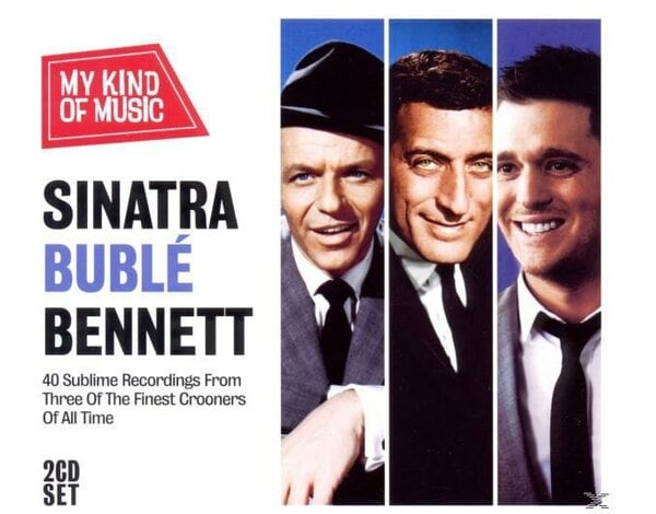 Sinatra Buble Bennett-My Kind Of Music